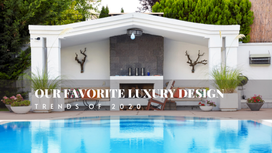 Our Favorite Luxury Design Trends Of 2020 Macdonald Highlands